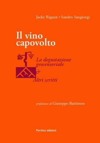 Jacky Rigaux - Sandro Sangiorgi - Il vino capovolto