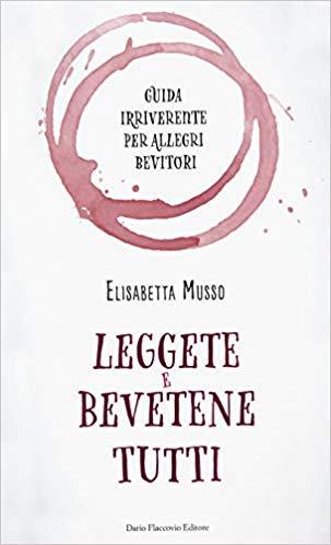 Elisabetta Musso - Leggete e bevetene tutti